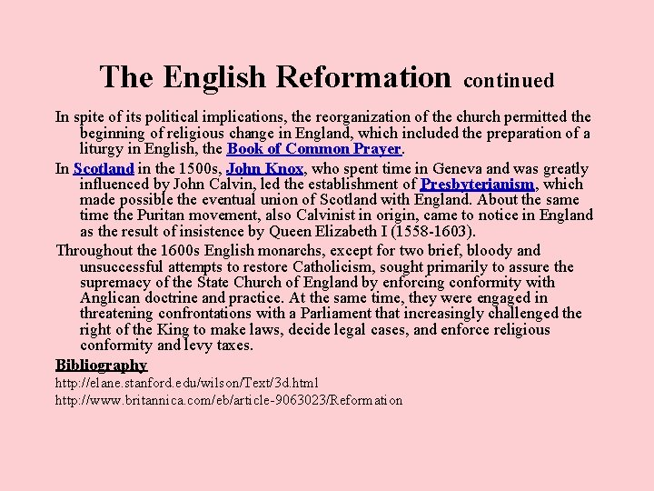 The English Reformation continued In spite of its political implications, the reorganization of the