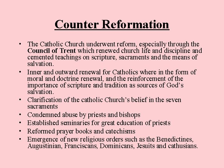 Counter Reformation • The Catholic Church underwent reform, especially through the Council of Trent