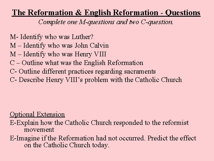The Reformation & English Reformation - Questions Complete one M-questions and two C-question. M-