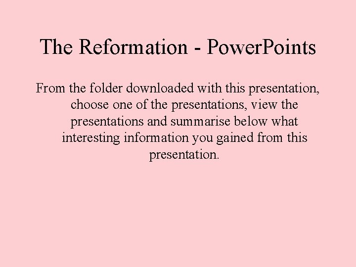 The Reformation - Power. Points From the folder downloaded with this presentation, choose one