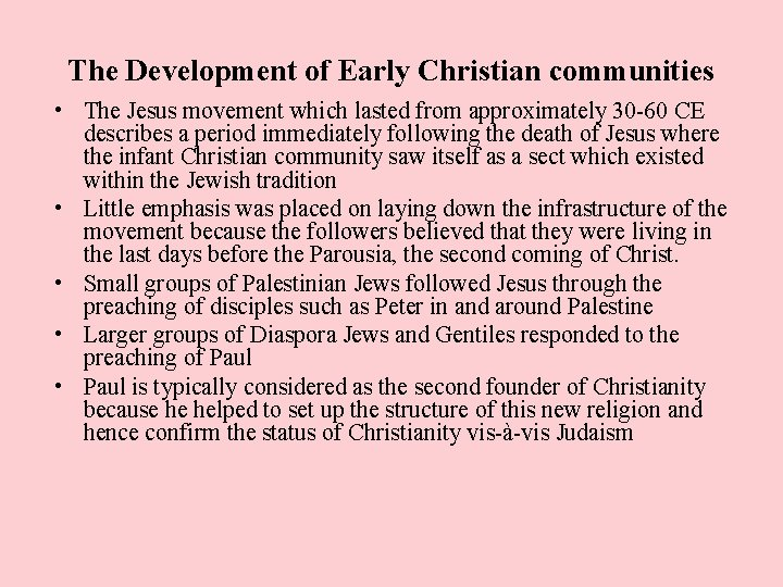 The Development of Early Christian communities • The Jesus movement which lasted from approximately