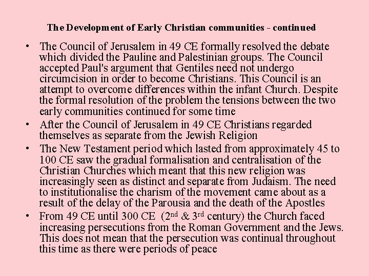 The Development of Early Christian communities - continued • The Council of Jerusalem in