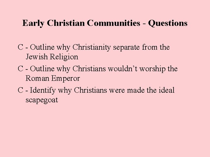 Early Christian Communities - Questions C - Outline why Christianity separate from the Jewish