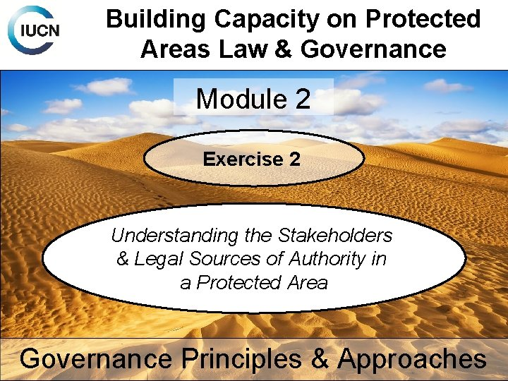 Building Capacity on Protected Areas Law & Governance Module 2 Exercise 2 Understanding the
