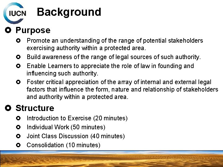 Background Purpose Promote an understanding of the range of potential stakeholders exercising authority within