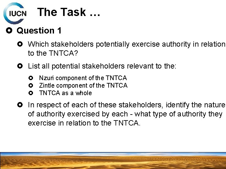 The Task … Question 1 Which stakeholders potentially exercise authority in relation to the