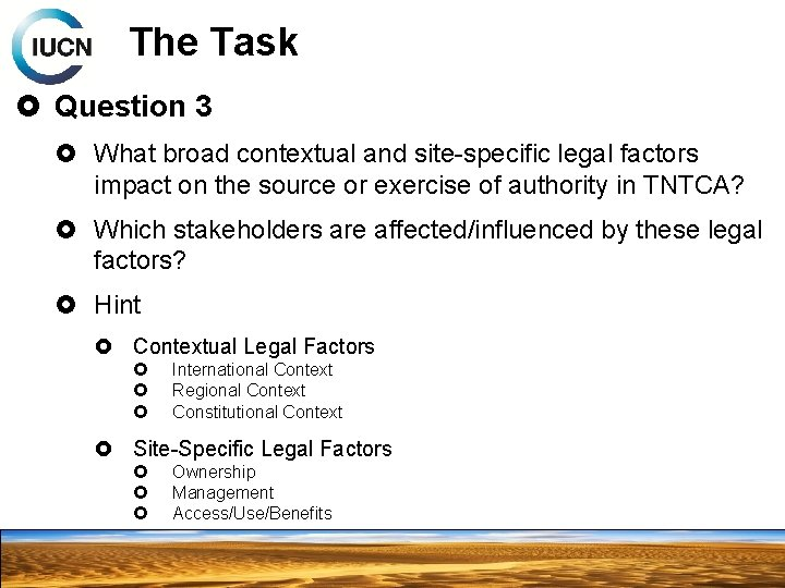 The Task Question 3 What broad contextual and site-specific legal factors impact on the