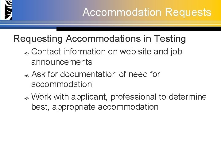 Accommodation Requests Requesting Accommodations in Testing Contact information on web site and job announcements