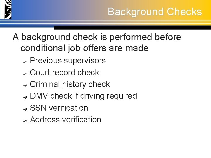 Background Checks A background check is performed before conditional job offers are made Previous