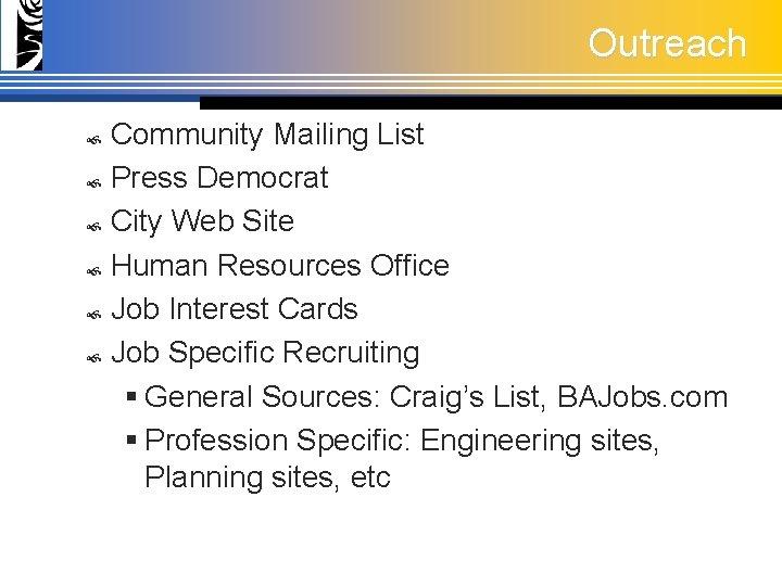 Outreach Community Mailing List Press Democrat City Web Site Human Resources Office Job Interest