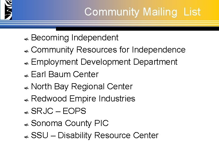 Community Mailing List Becoming Independent Community Resources for Independence Employment Development Department Earl Baum