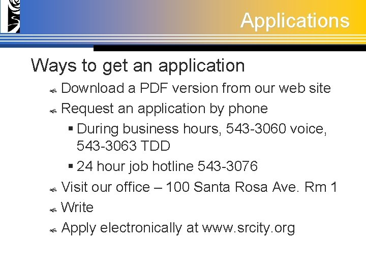 Applications Ways to get an application Download a PDF version from our web site