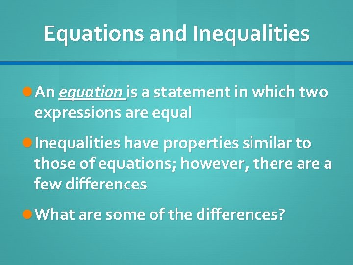 Equations and Inequalities An equation is a statement in which two expressions are equal