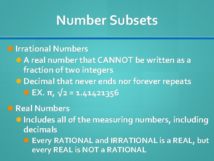 Number Subsets Irrational Numbers A real number that CANNOT be written as a fraction