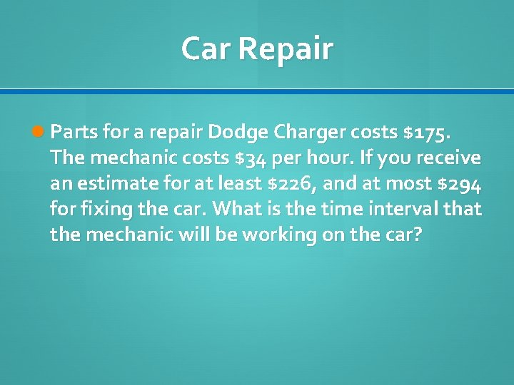 Car Repair Parts for a repair Dodge Charger costs $175. The mechanic costs $34