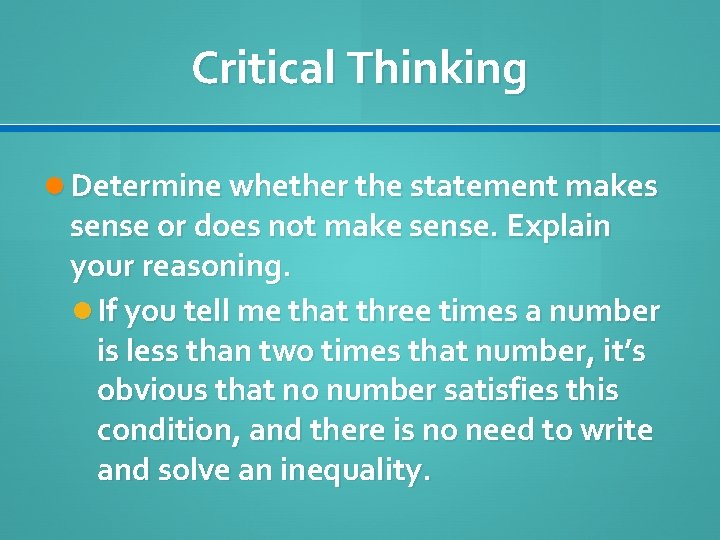 Critical Thinking Determine whether the statement makes sense or does not make sense. Explain