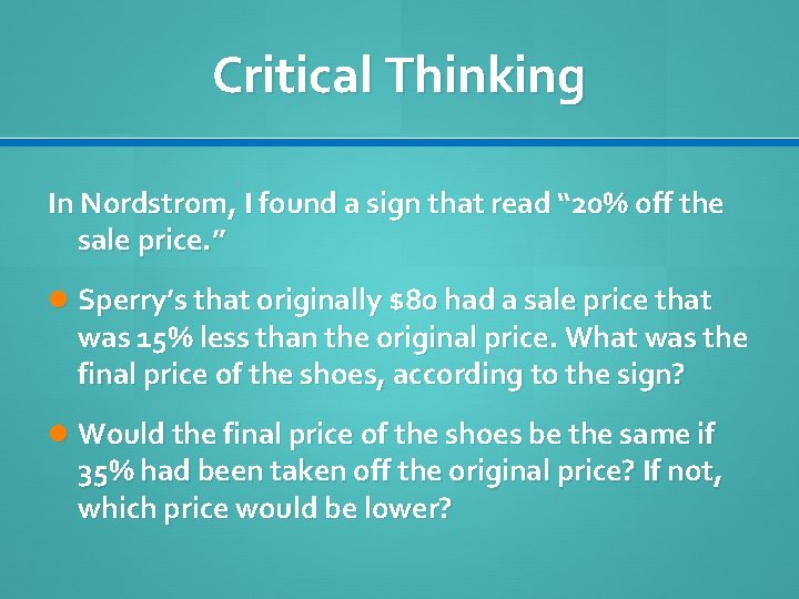 """Critical Thinking In Nordstrom, I found a sign that read """" 20% off the"""