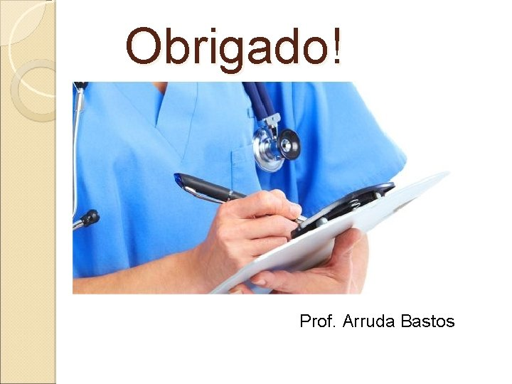 Obrigado! Prof. Arruda Bastos