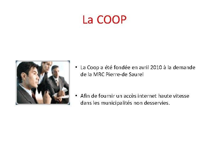 La COOP • La Coop a été fondée en avril 2010 à la demande