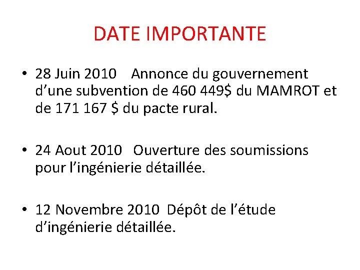 DATE IMPORTANTE • 28 Juin 2010 Annonce du gouvernement d'une subvention de 460 449$