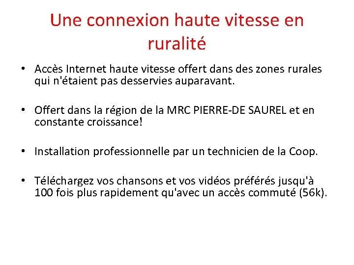 Une connexion haute vitesse en ruralité • Accès Internet haute vitesse offert dans des