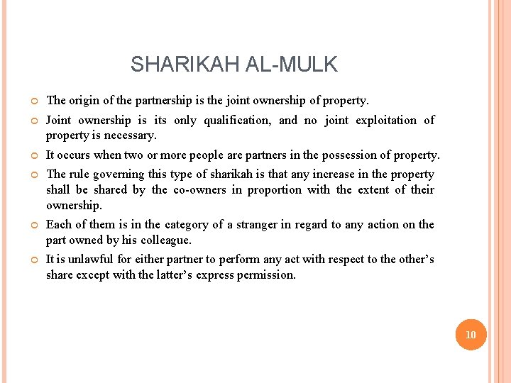 SHARIKAH AL-MULK The origin of the partnership is the joint ownership of property. Joint