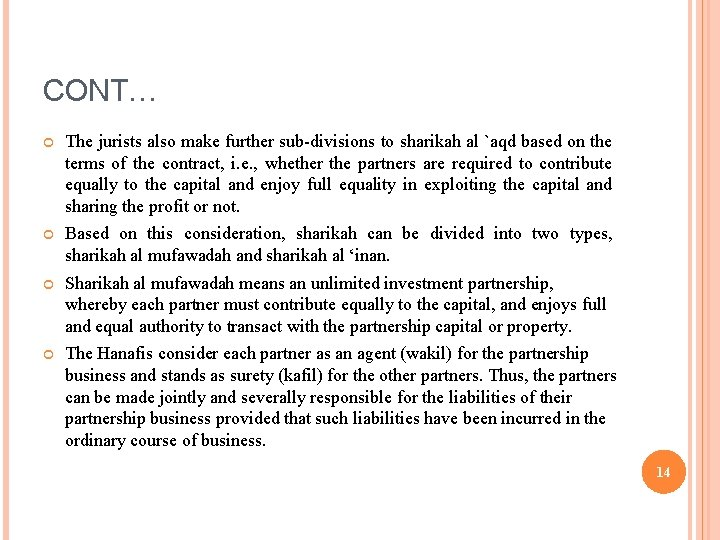 CONT… The jurists also make further sub-divisions to sharikah al `aqd based on the