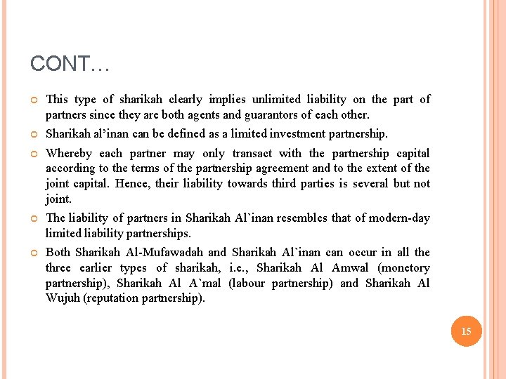 CONT… This type of sharikah clearly implies unlimited liability on the part of partners