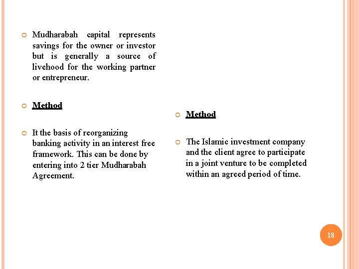 Mudharabah capital represents savings for the owner or investor but is generally a