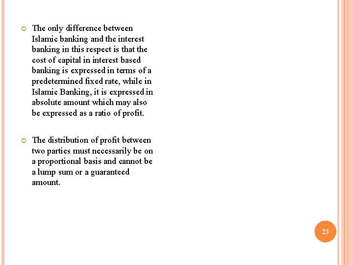The only difference between Islamic banking and the interest banking in this respect