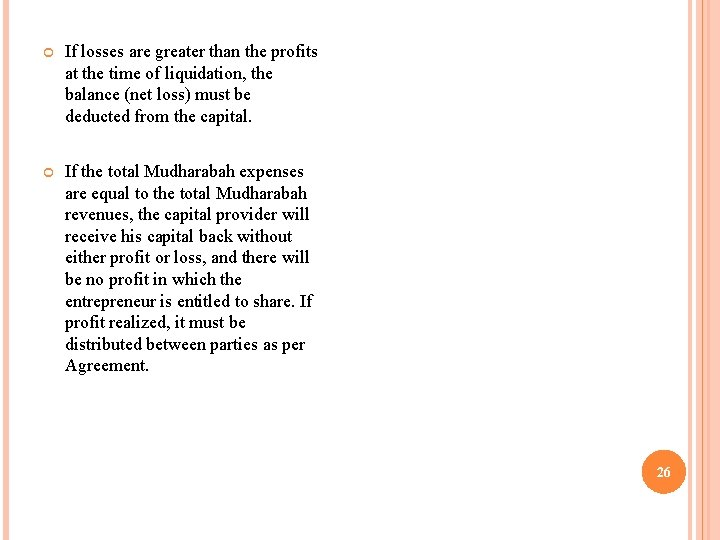 If losses are greater than the profits at the time of liquidation, the
