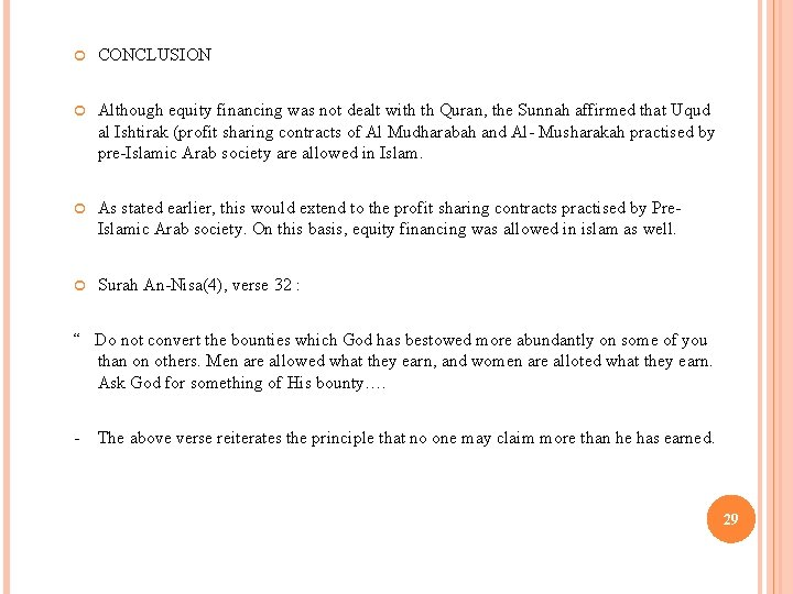 CONCLUSION Although equity financing was not dealt with th Quran, the Sunnah affirmed