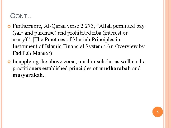 """CONT. . Furthermore, Al-Quran verse 2: 275; """"Allah permitted bay (sale and purchase) and"""