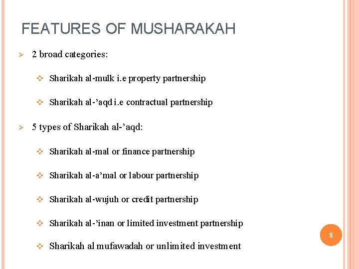 FEATURES OF MUSHARAKAH Ø Ø 2 broad categories: v Sharikah al-mulk i. e property