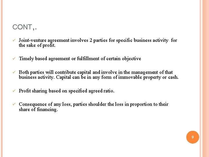 CONT, . ü Joint-venture agreement involves 2 parties for specific business activity for the