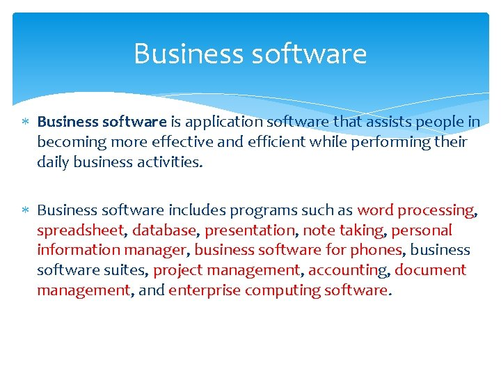Business software is application software that assists people in becoming more effective and efficient
