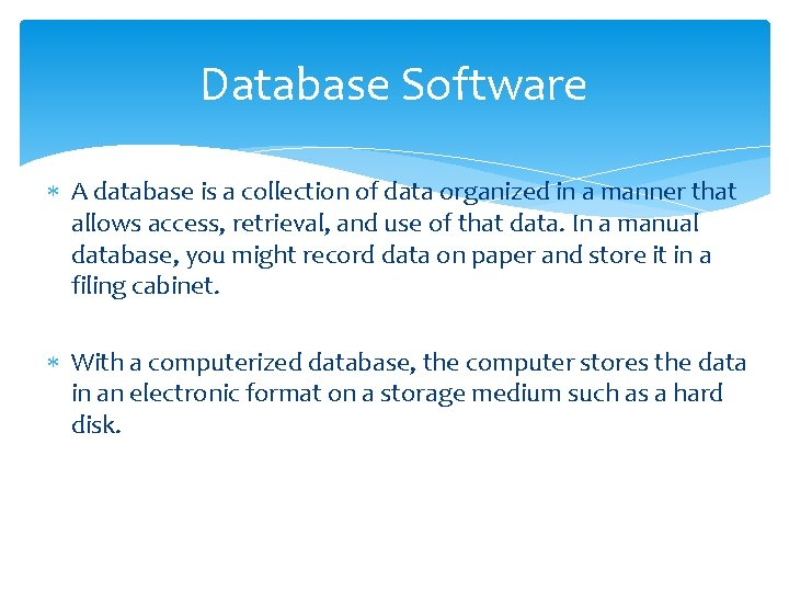 Database Software A database is a collection of data organized in a manner that