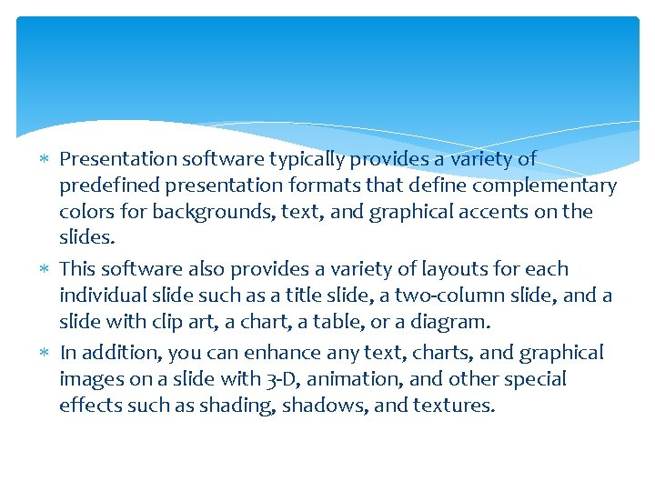 Presentation software typically provides a variety of predefined presentation formats that define complementary