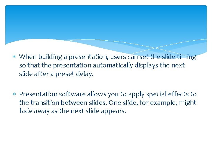 When building a presentation, users can set the slide timing so that the