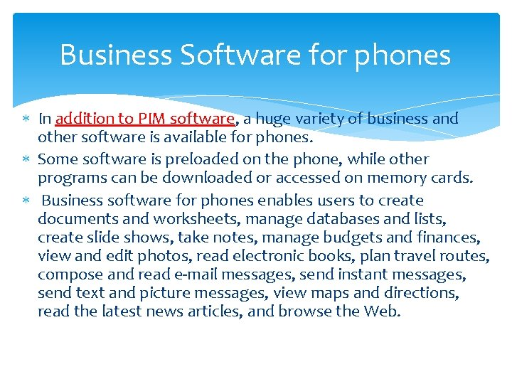 Business Software for phones In addition to PIM software, a huge variety of business