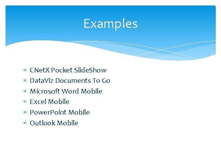 Examples CNet. X Pocket Slide. Show Data. Viz Documents To Go Microsoft Word Mobile