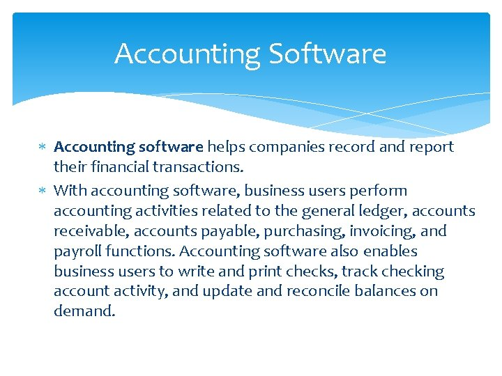 Accounting Software Accounting software helps companies record and report their financial transactions. With accounting