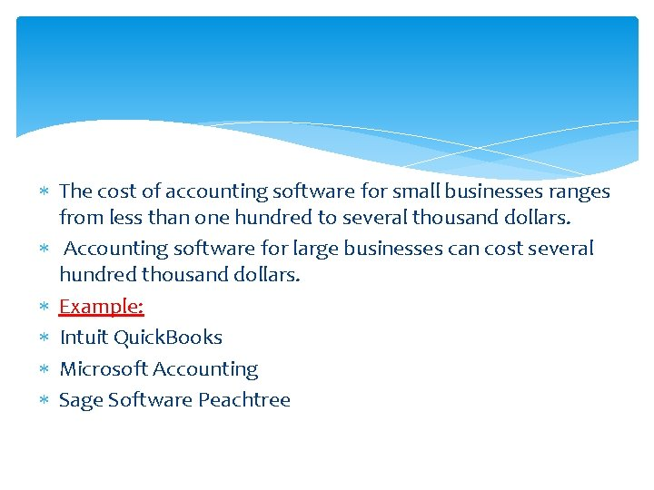The cost of accounting software for small businesses ranges from less than one