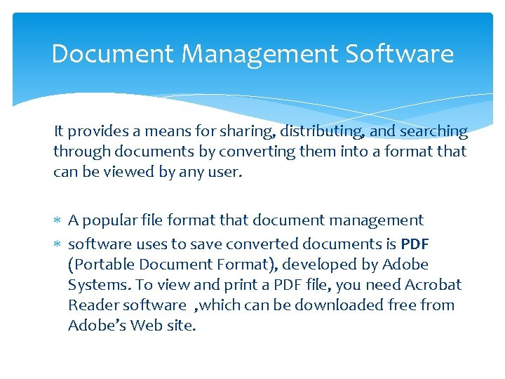 Document Management Software It provides a means for sharing, distributing, and searching through documents