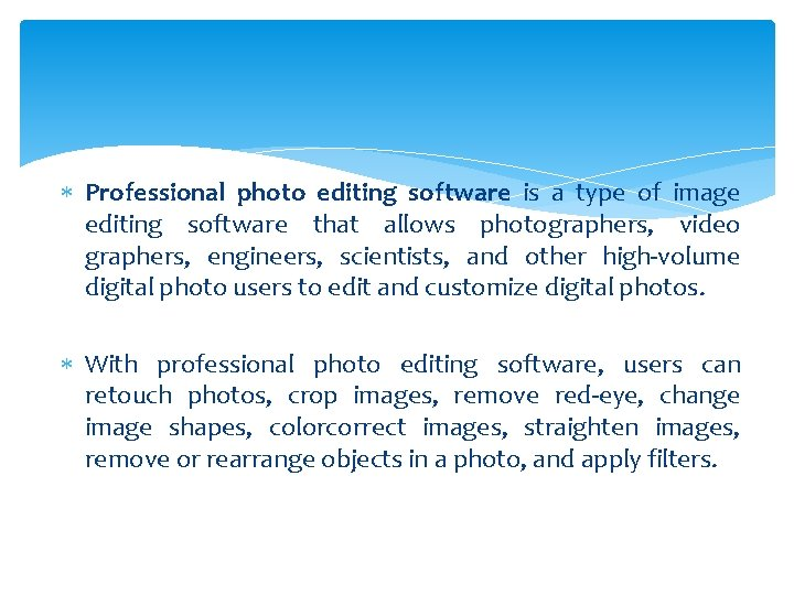 Professional photo editing software is a type of image editing software that allows