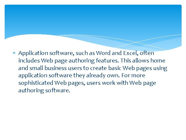Application software, such as Word and Excel, often includes Web page authoring features.