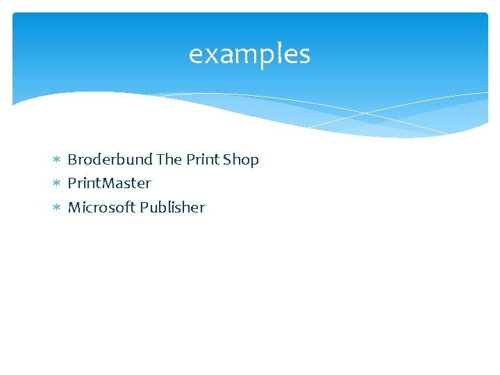 examples Broderbund The Print Shop Print. Master Microsoft Publisher