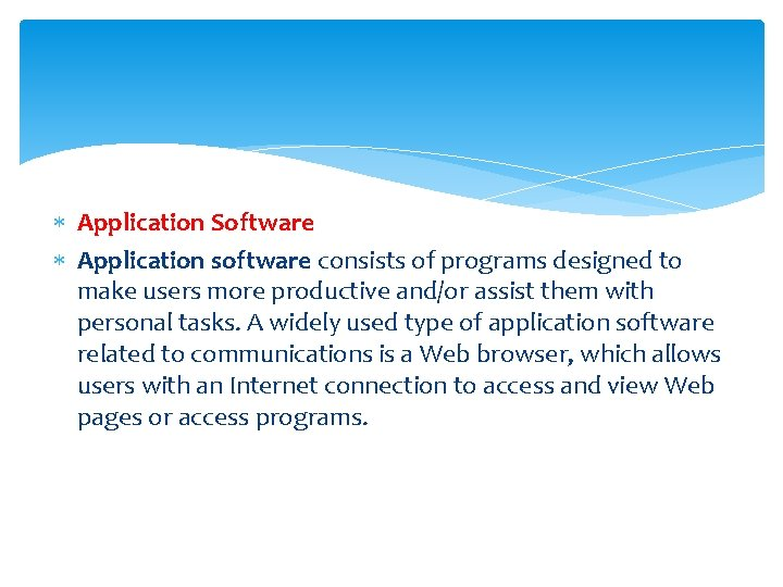Application Software Application software consists of programs designed to make users more productive