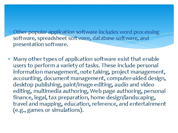 v. Other popular application software includes word processing software, spreadsheet software, database software, and