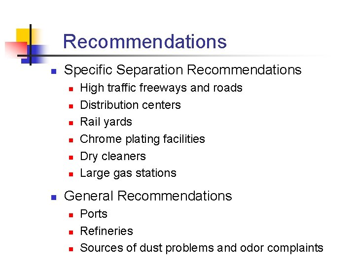 Recommendations n Specific Separation Recommendations n n n n High traffic freeways and roads